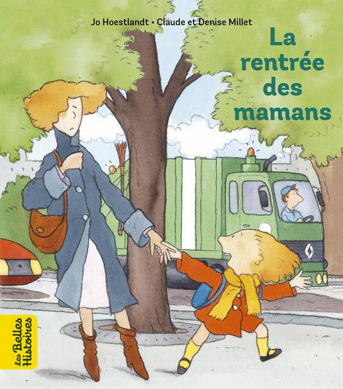 Collection livres 'Les Belles Histoires' - La rentrée des mamans