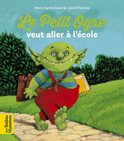 Collection livres 'Les Belles Histoires' - Le petit ogre veut aller à l'école