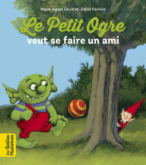 Collection livres 'Les Belles Histoires' - Le petit ogre veut se faire un ami