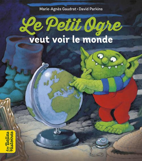 Collection livres 'Les Belles Histoires' - Le petit ogre veut voir le monde