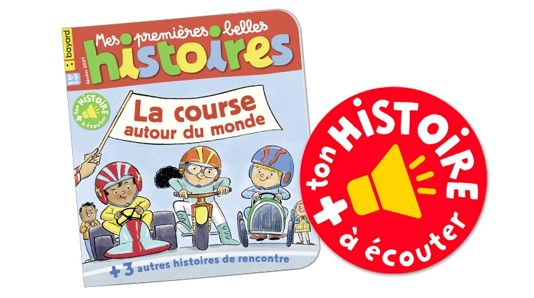 """Écoutez l'histoire """"La course autour du monde"""" du magazine Mes premières Belles Histoires n°243, février 2021"""