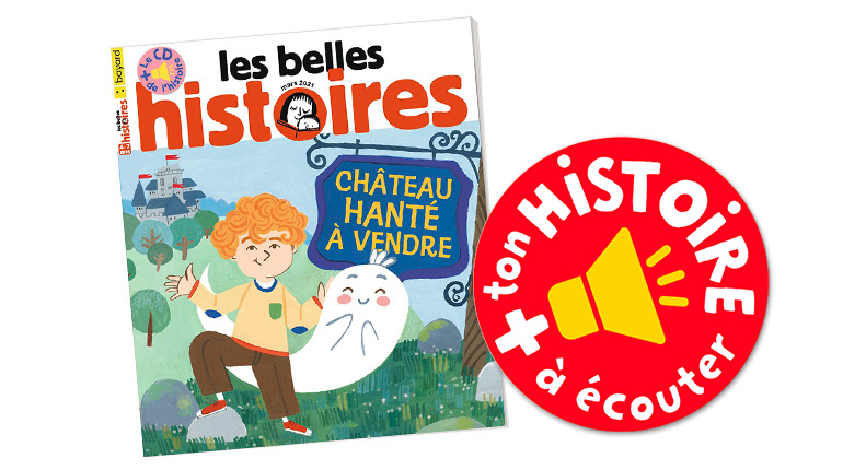 """Écouter """"Château hanté à vendre"""", une histoire écrite par Claire Astolfi et illustrée par Emilio Urberuaga. Les Belles Histoires n°579, mars 2021."""