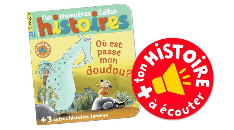 """Écoutez l'histoire """"Où est passé mon doudou?"""" du magazine Mes premières Belles Histoires n°246, mai 2021"""