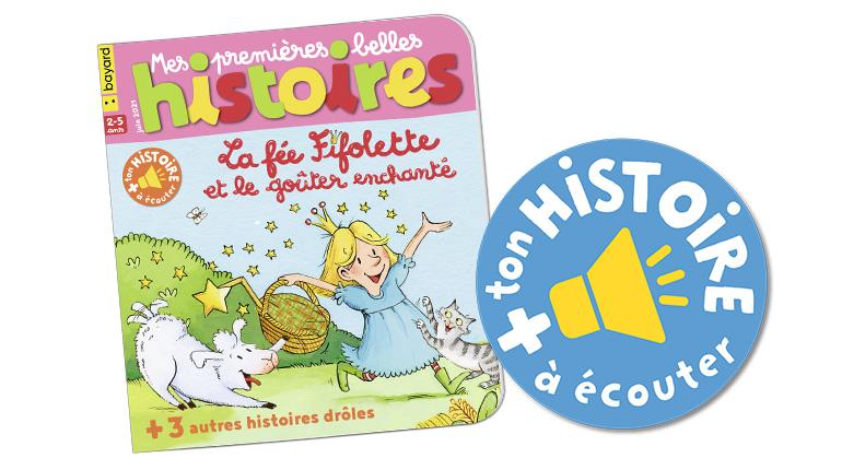 """Écoutez l'histoire """"La fée Fifolette et le goûter enchanté"""" du magazine Mes premières Belles Histoires n°247, juin 2021"""