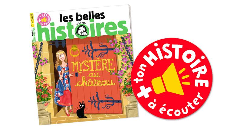 """Écouter """"Mystère au château"""". Les Belles Histoires n°583, juillet 2021."""