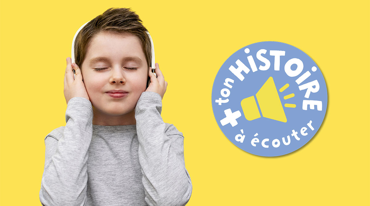 Les Belles Histoires - Ton histoire à écouter © AdobeStock