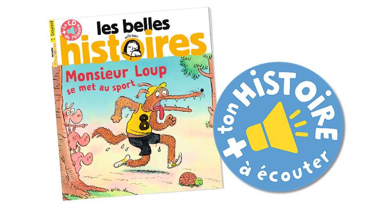 """Écouter """"Monsieur Loup se met au sport"""". Les Belles Histoires n°584, août 2021."""