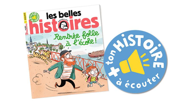 """Écouter """"Rentrée folle à l'école !"""" Les Belles Histoires n°585, septembre 2021."""