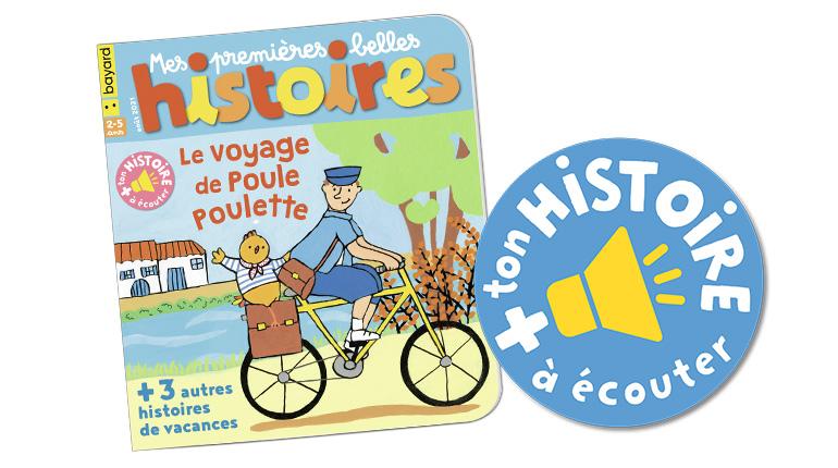 """Écoutez l'histoire """"Le voyage de Poule Poulette"""" du magazine Mes premières Belles Histoires n°249, août 2021"""
