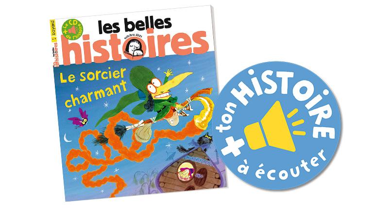 """Écouter """"Le sorcier charmant"""" Les Belles Histoires n°586, octobre 2021."""