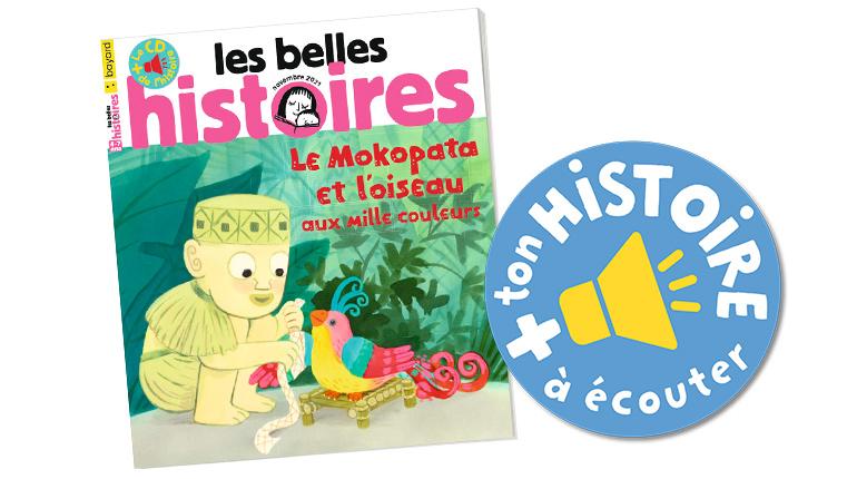 """Écouter """"Le Mokopata et l'oiseau aux mille couleurs"""", Les Belles Histoires n°587, novembre 2021."""