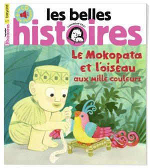 Couverture du magazine Les Belles Histoires n°587, novembre 2021 - Le Mokopata et l'oiseau aux mille couleurs